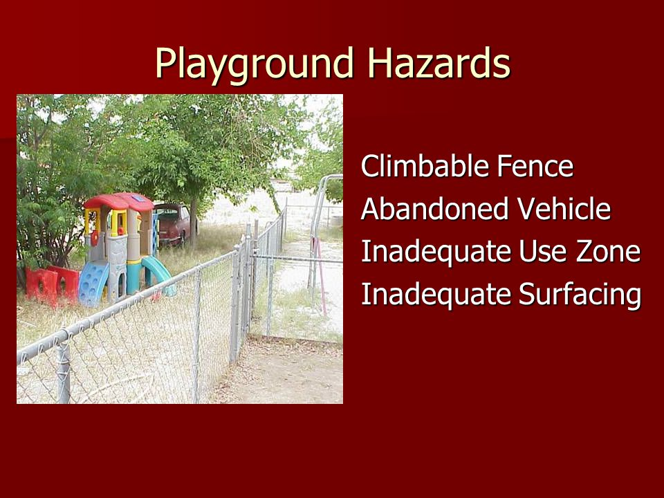 Playground Hazards Climbable Fence Abandoned Vehicle