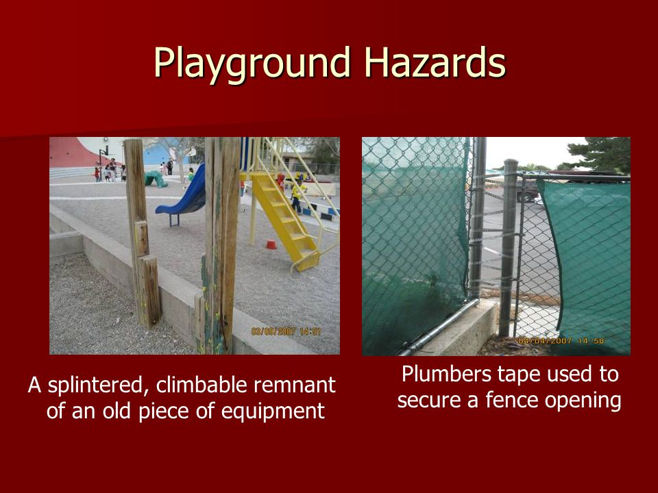 Playground Hazards Plumbers tape used to secure a fence opening