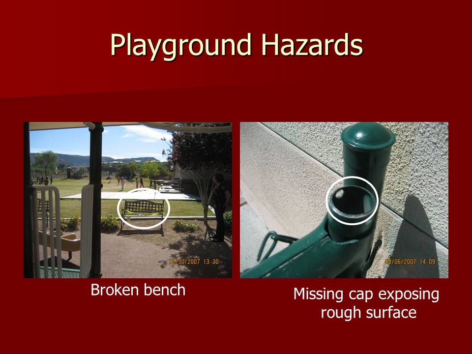 Playground Hazards Broken bench Missing cap exposing rough surface