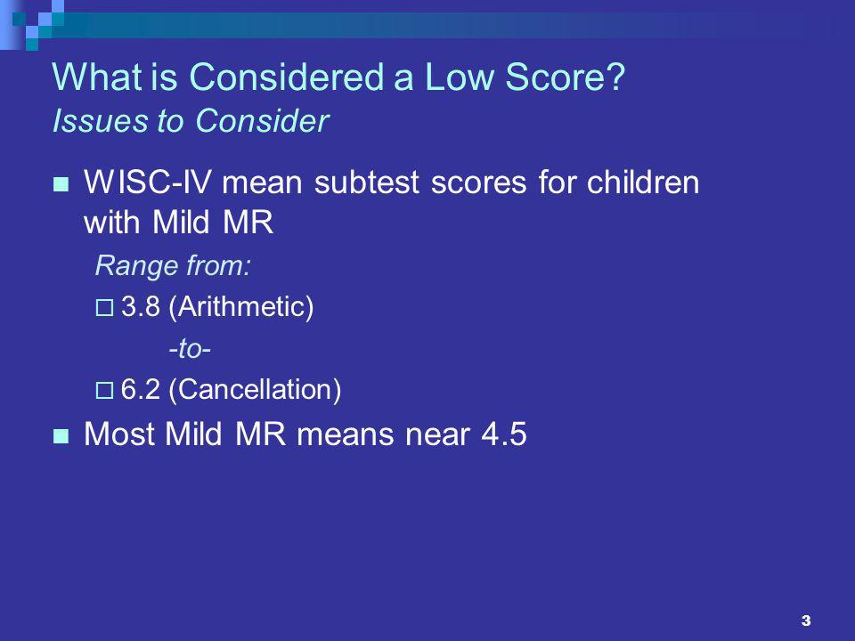 What is Considered a Low Score Issues to Consider