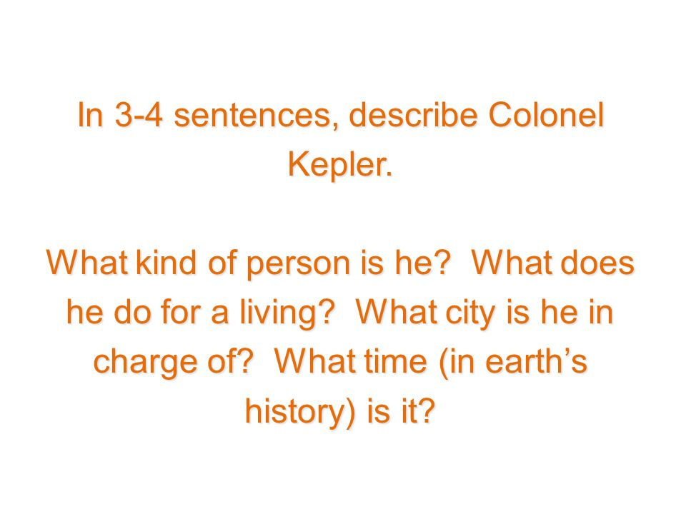 In 3-4 sentences, describe Colonel Kepler. What kind of person is he