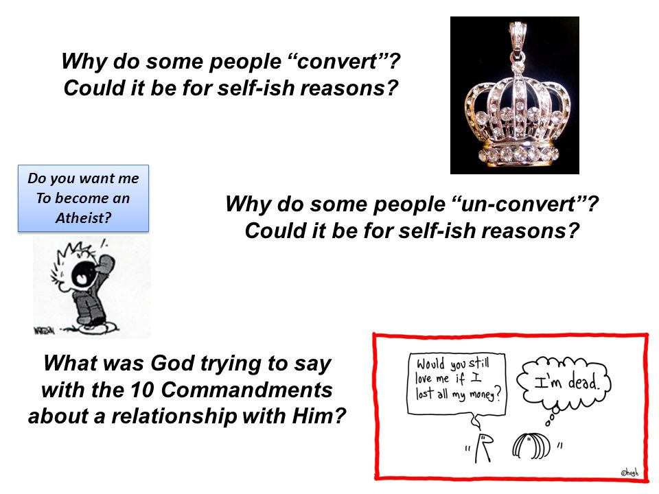 Why do some people convert Could it be for self-ish reasons