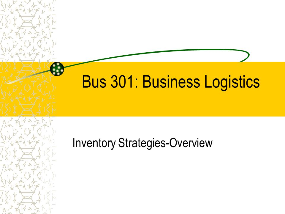 Bus 301: Business Logistics