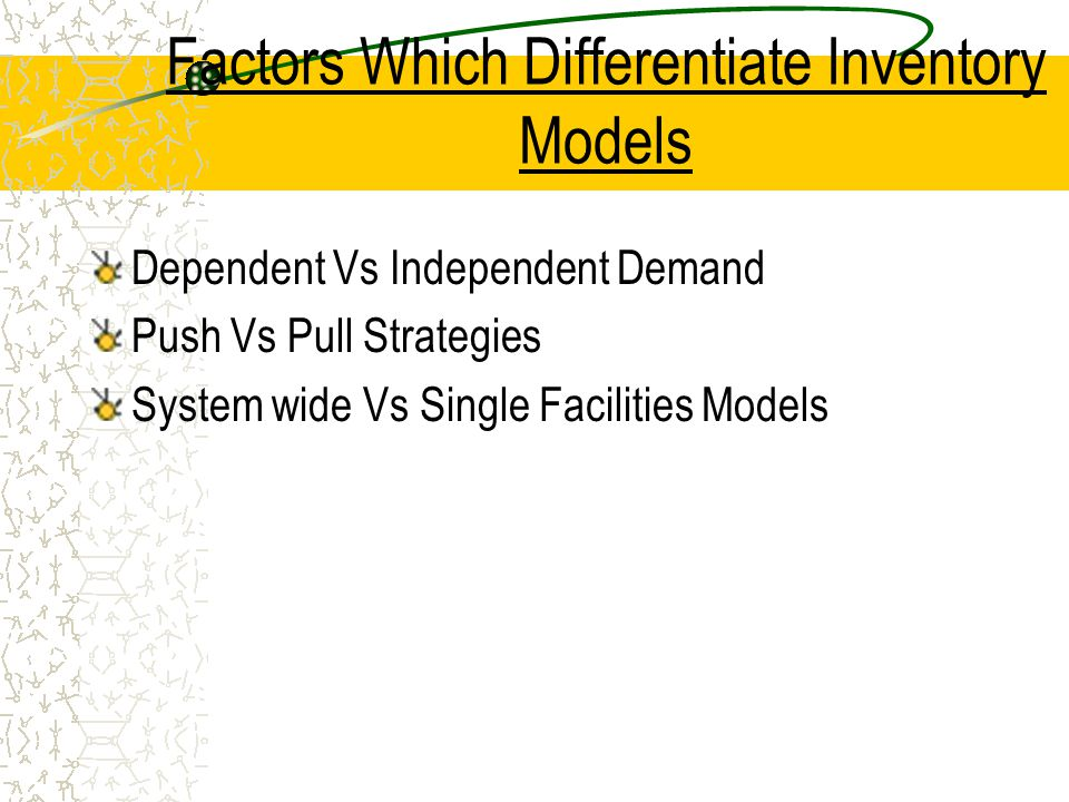 Factors Which Differentiate Inventory Models