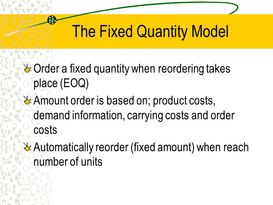 The Fixed Quantity Model