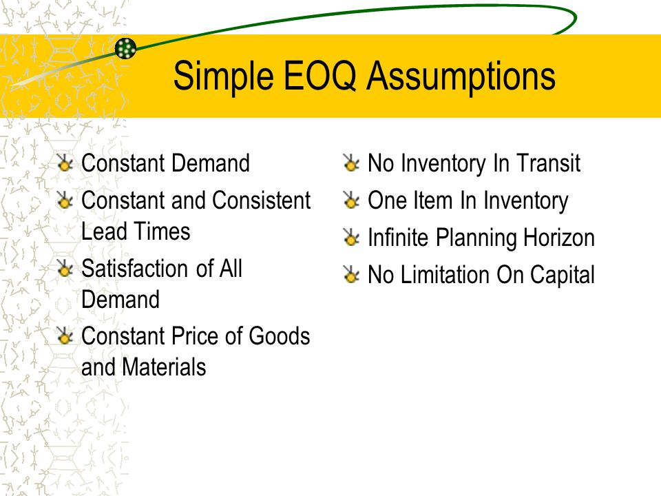 Simple EOQ Assumptions