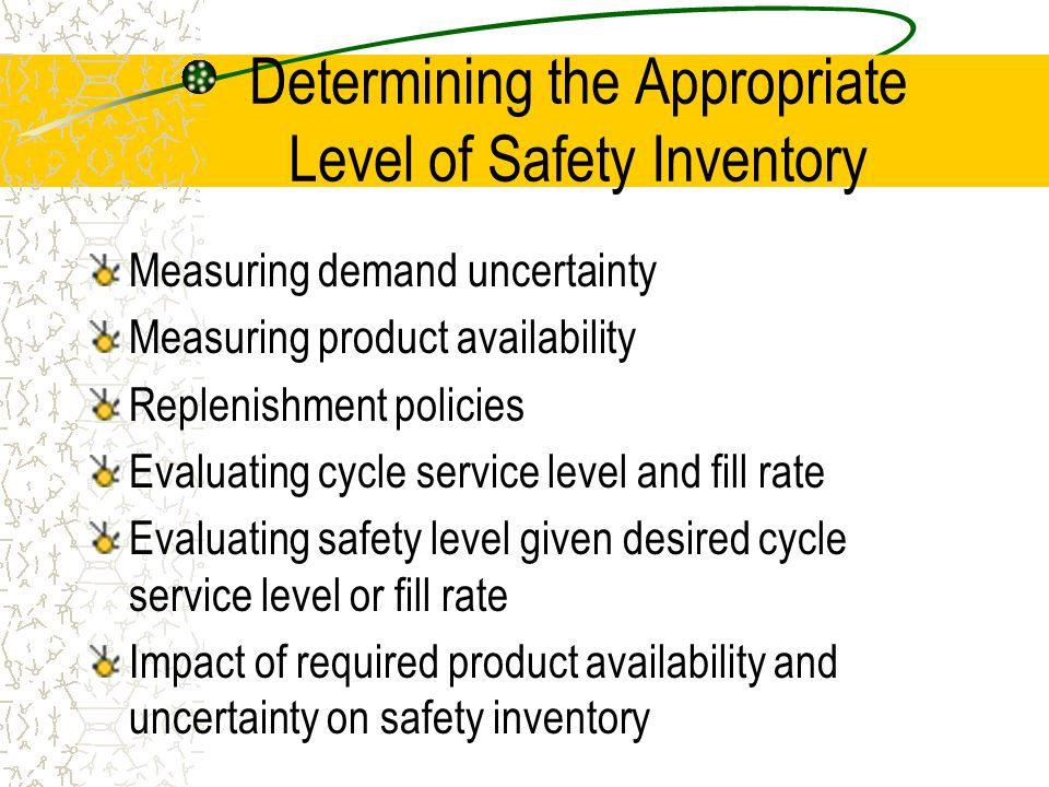 Determining the Appropriate Level of Safety Inventory