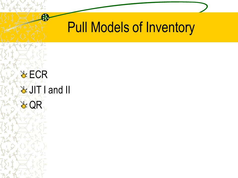 Pull Models of Inventory
