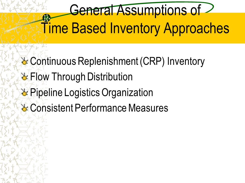General Assumptions of Time Based Inventory Approaches