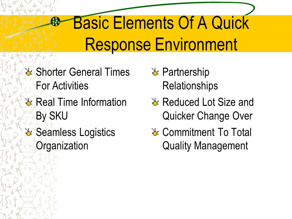 Basic Elements Of A Quick Response Environment
