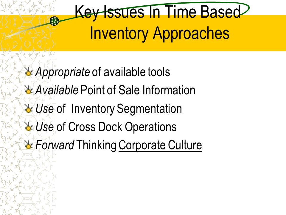 Key Issues In Time Based Inventory Approaches