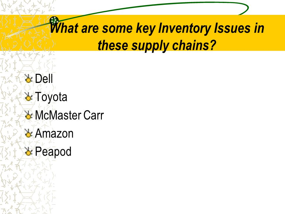 What are some key Inventory Issues in these supply chains