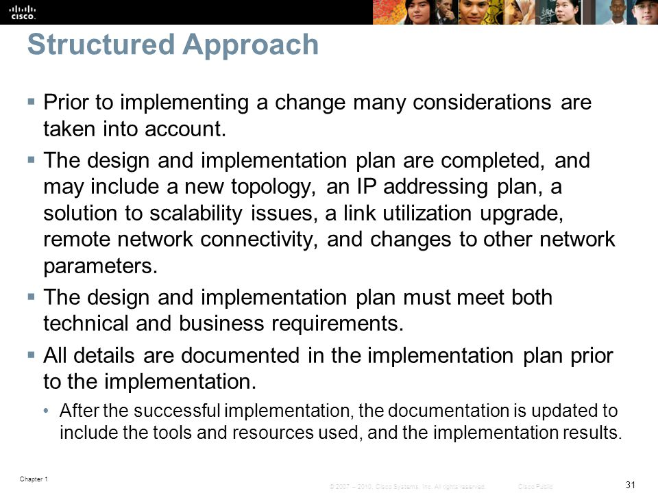 Structured Approach Prior to implementing a change many considerations are taken into account.