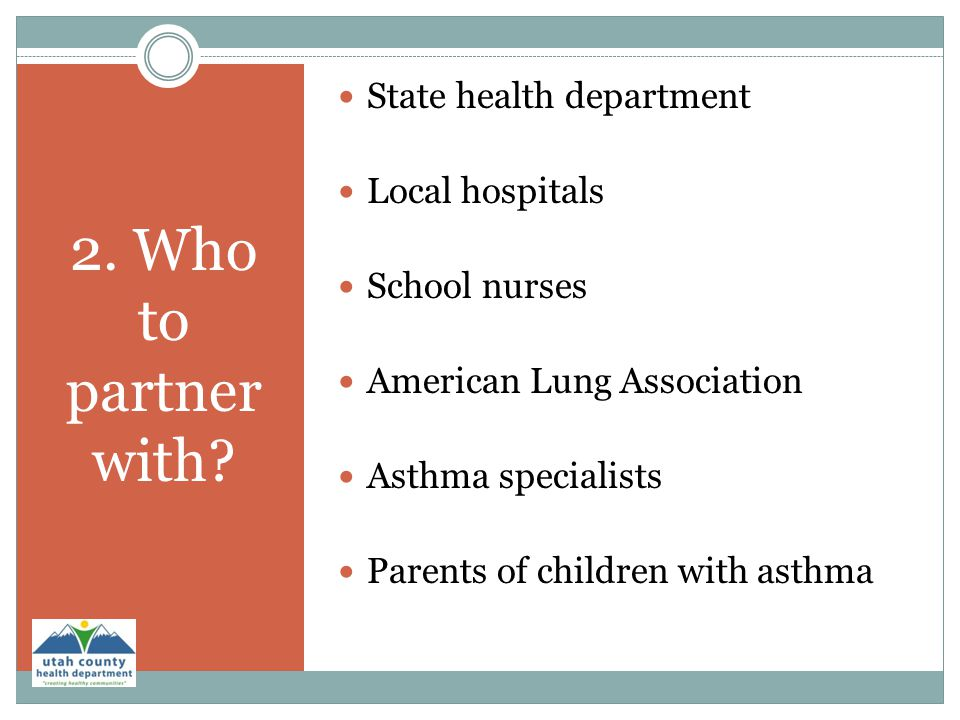 2. Who to partner with State health department Local hospitals
