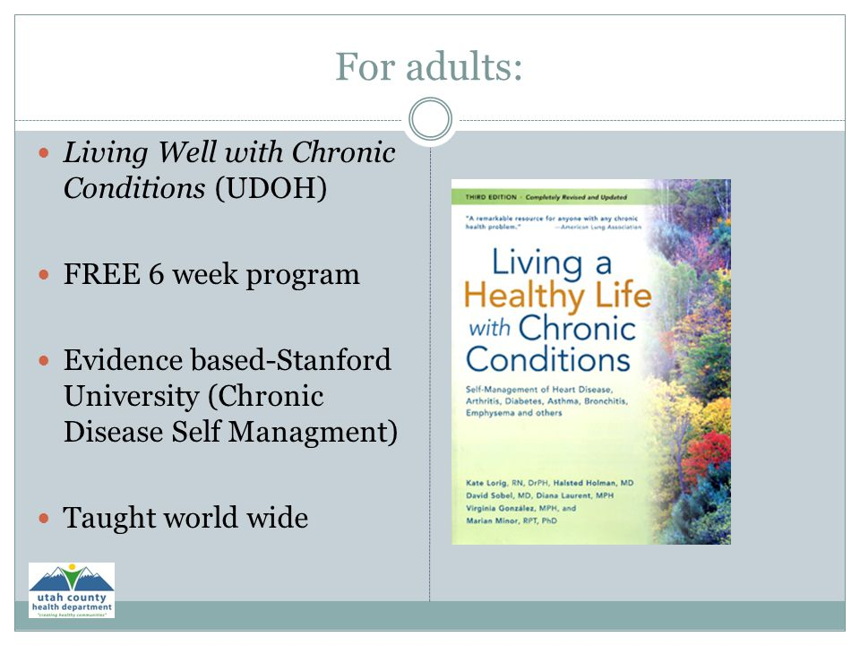For adults: Living Well with Chronic Conditions (UDOH)
