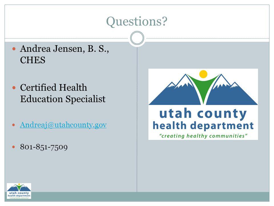 Questions Andrea Jensen, B. S., CHES