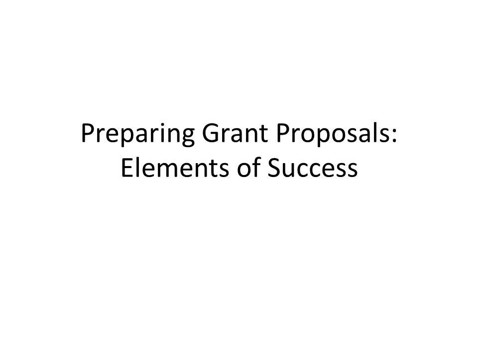 Preparing Grant Proposals: Elements of Success