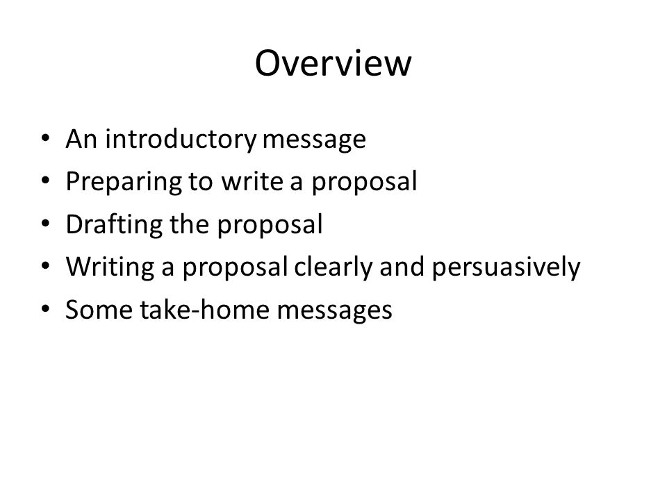 Overview An introductory message Preparing to write a proposal
