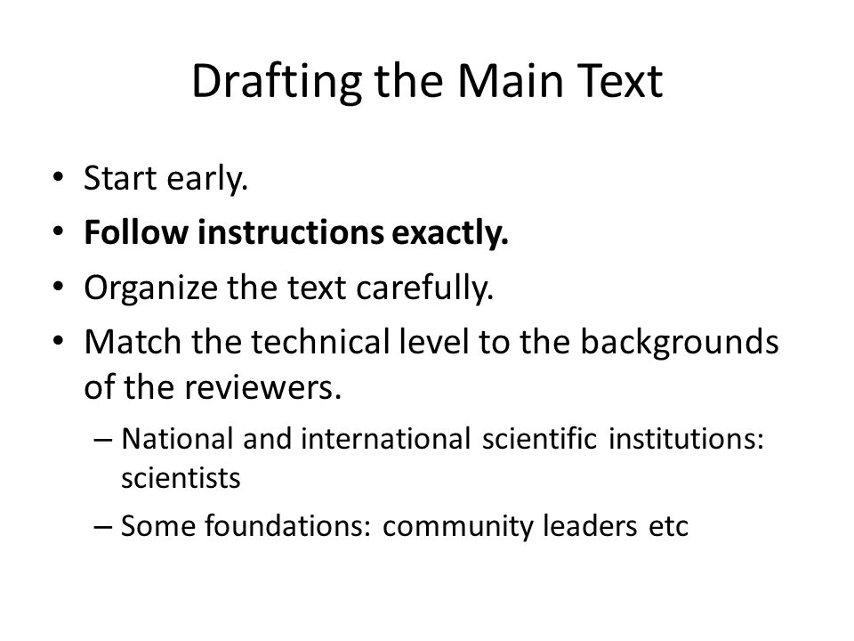 Drafting the Main Text Start early. Follow instructions exactly.