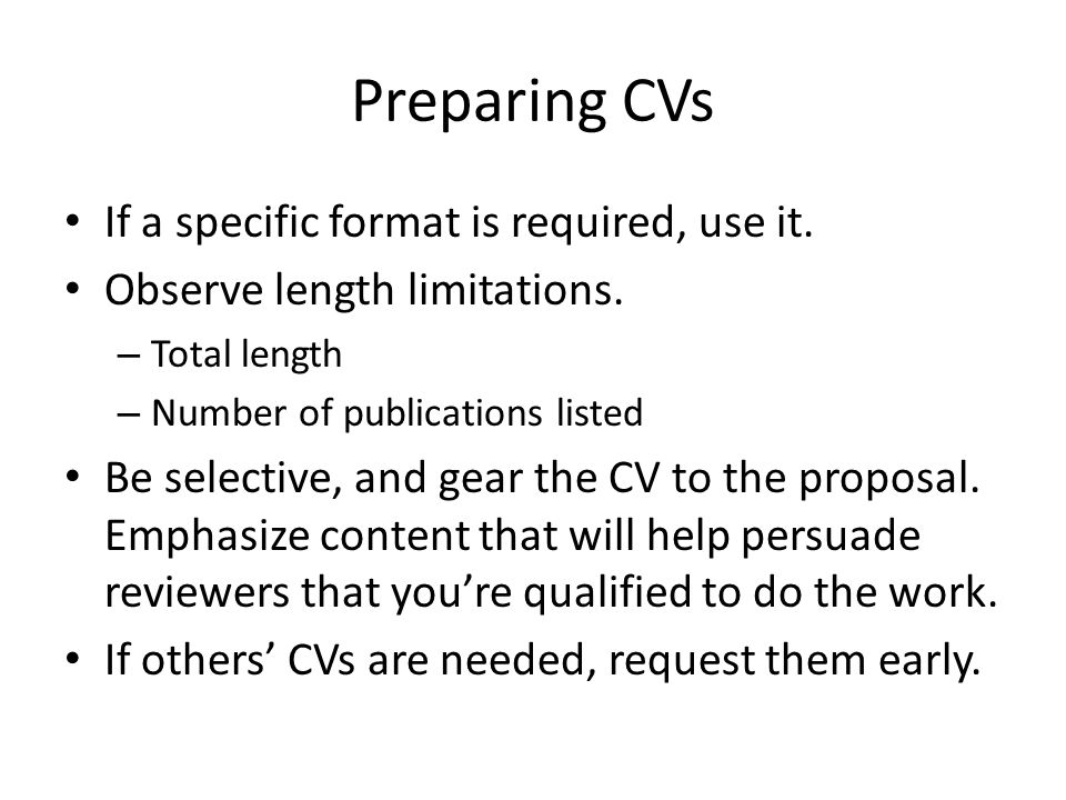 Preparing CVs If a specific format is required, use it.