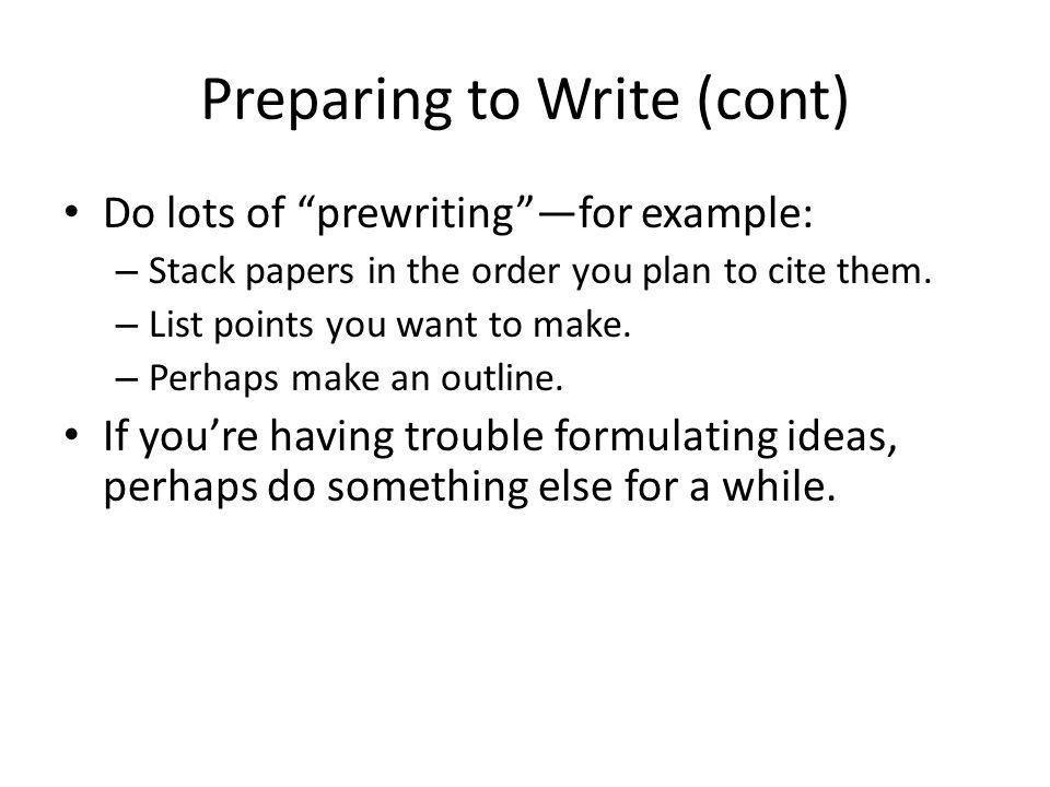 Preparing to Write (cont)