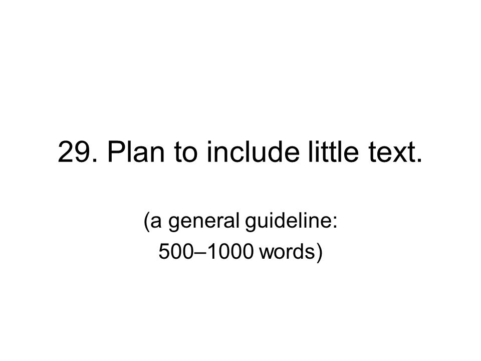 29. Plan to include little text.