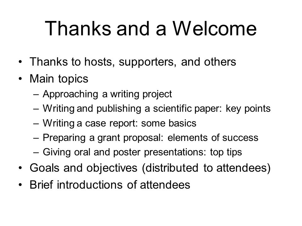 Thanks and a Welcome Thanks to hosts, supporters, and others