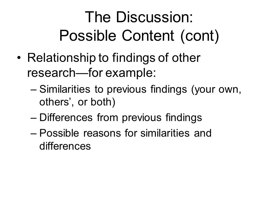 The Discussion: Possible Content (cont)