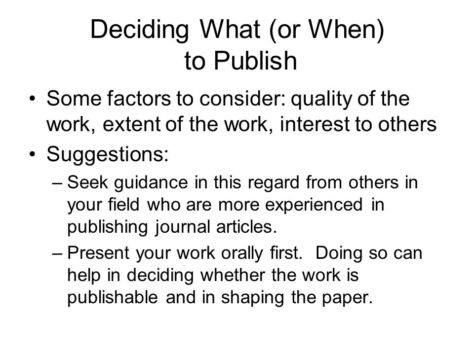 Deciding What (or When) to Publish