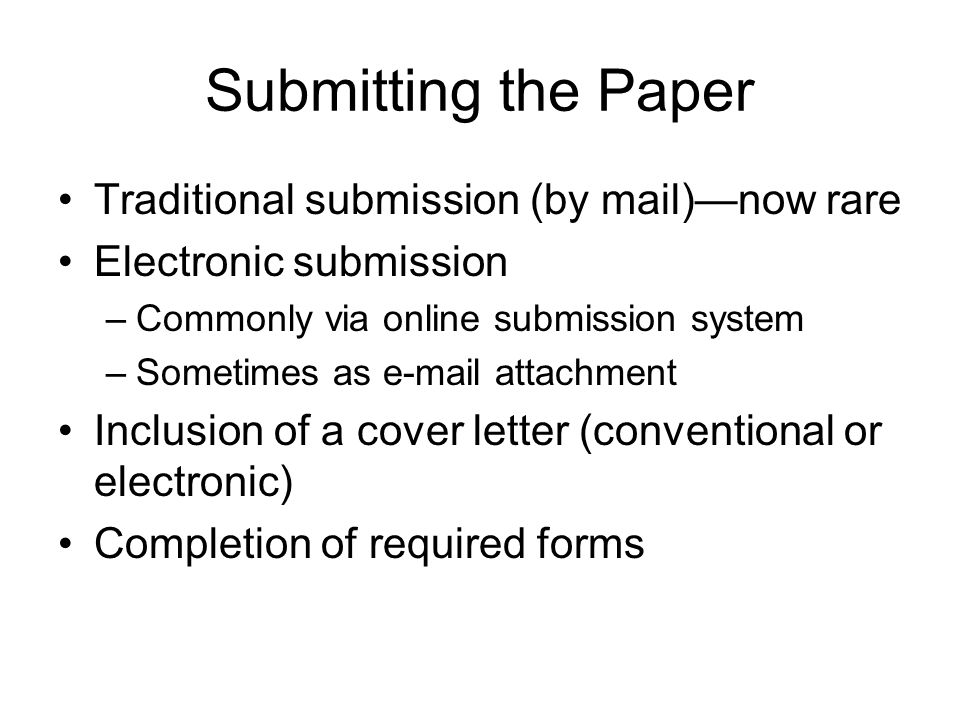 Submitting the Paper Traditional submission (by mail)—now rare