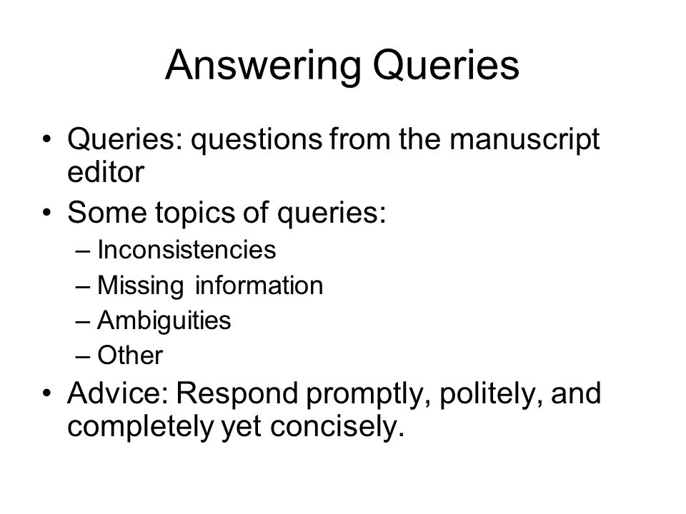 Answering Queries Queries: questions from the manuscript editor