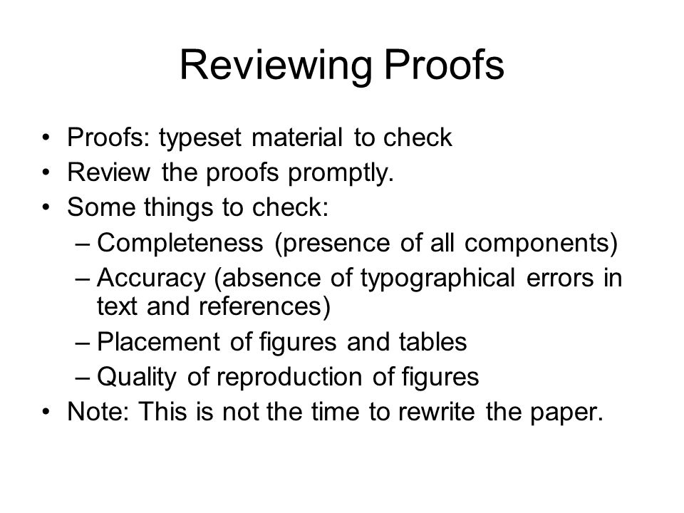 Reviewing Proofs Proofs: typeset material to check