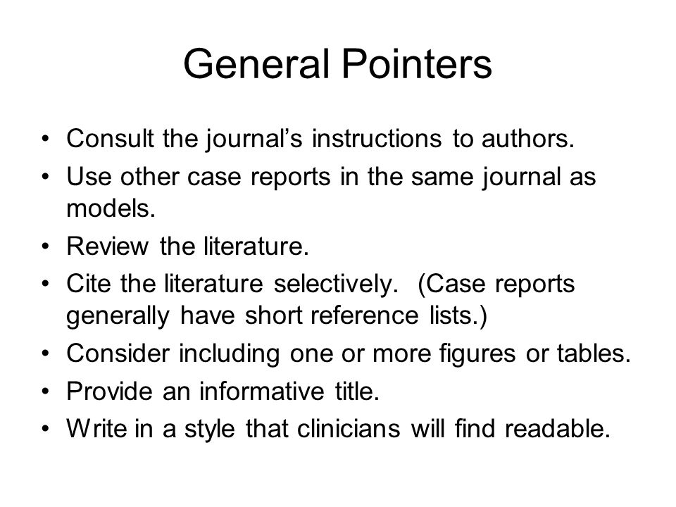 General Pointers Consult the journal's instructions to authors.