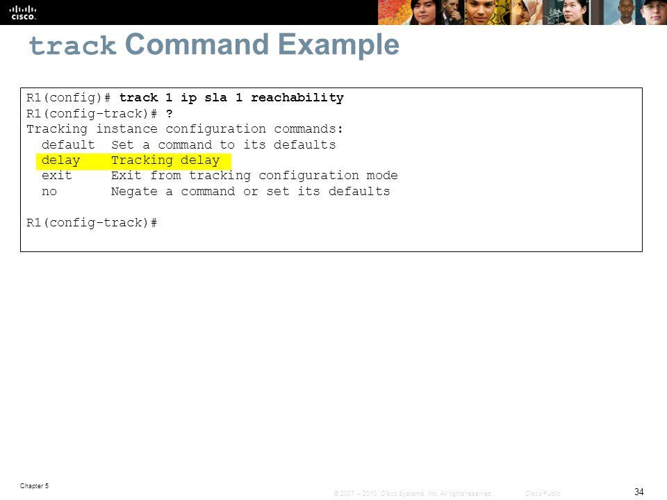 track Command Example R1(config)# track 1 ip sla 1 reachability