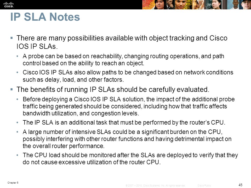 IP SLA Notes There are many possibilities available with object tracking and Cisco IOS IP SLAs.
