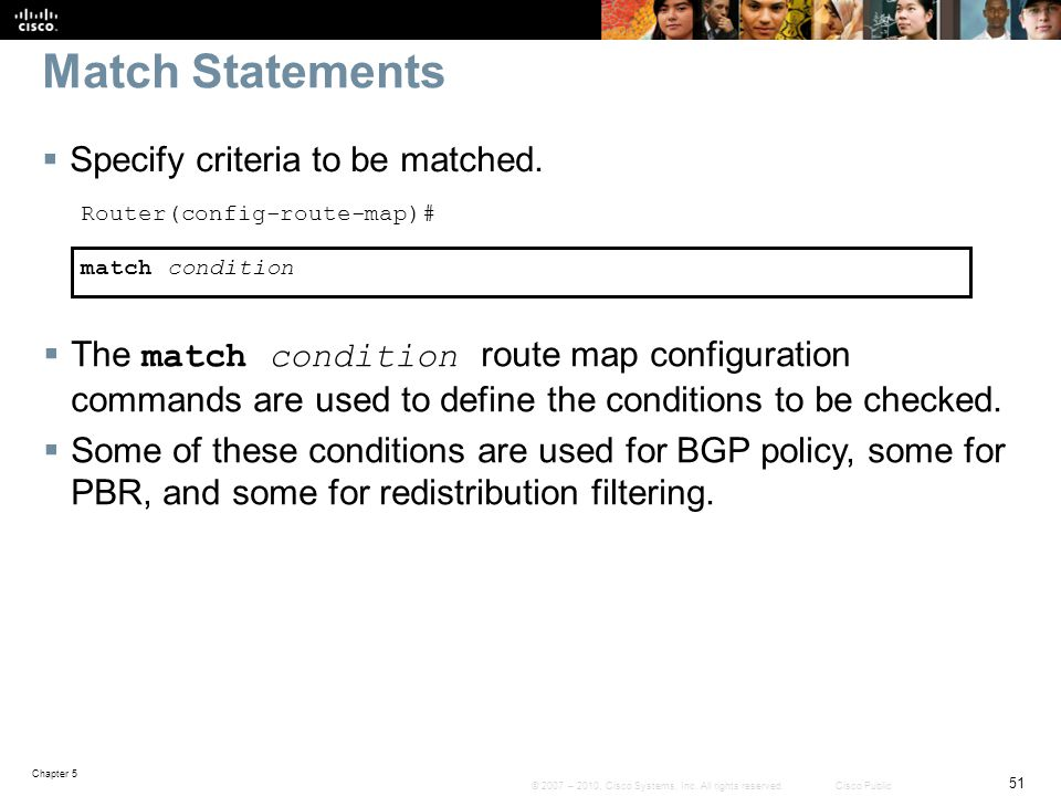 Match Statements Specify criteria to be matched.