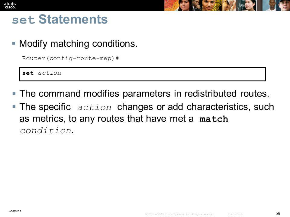 set Statements Modify matching conditions.