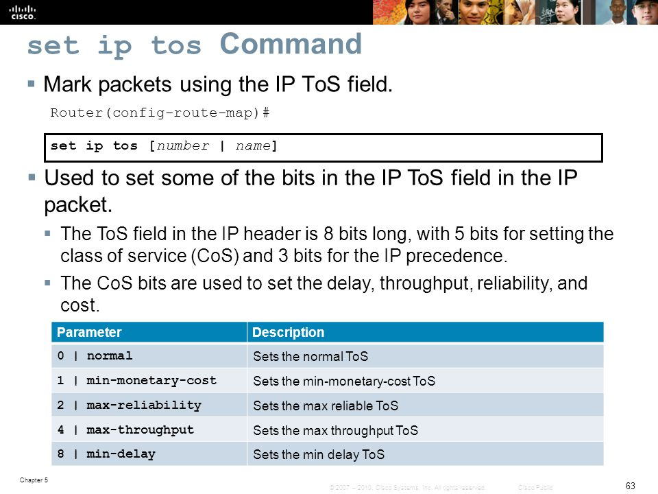 set ip tos Command Mark packets using the IP ToS field.