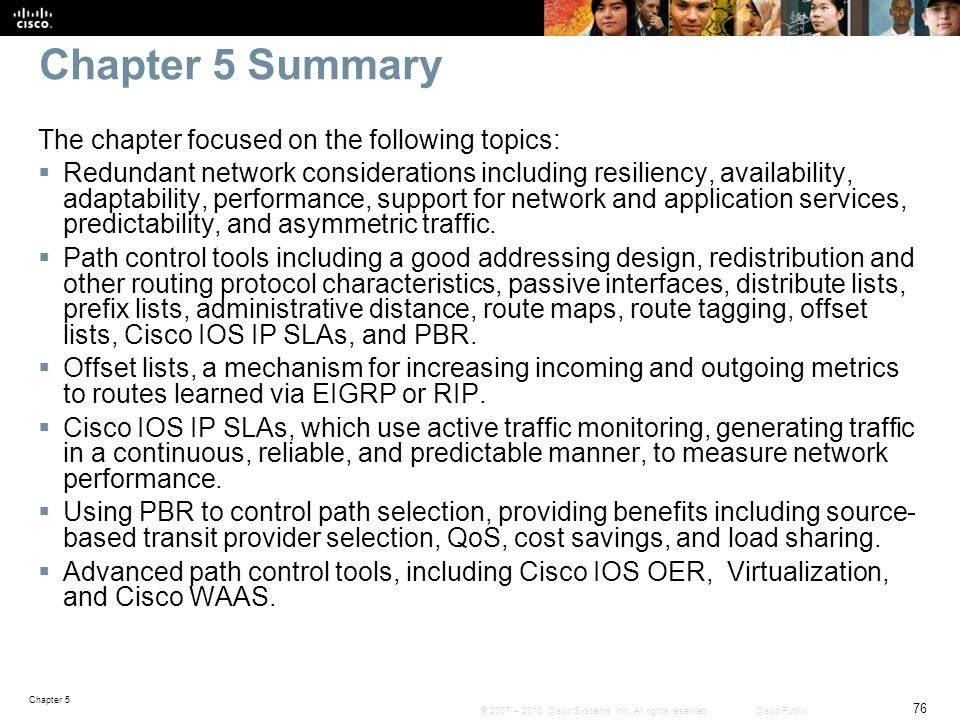 Chapter 5 Summary The chapter focused on the following topics: