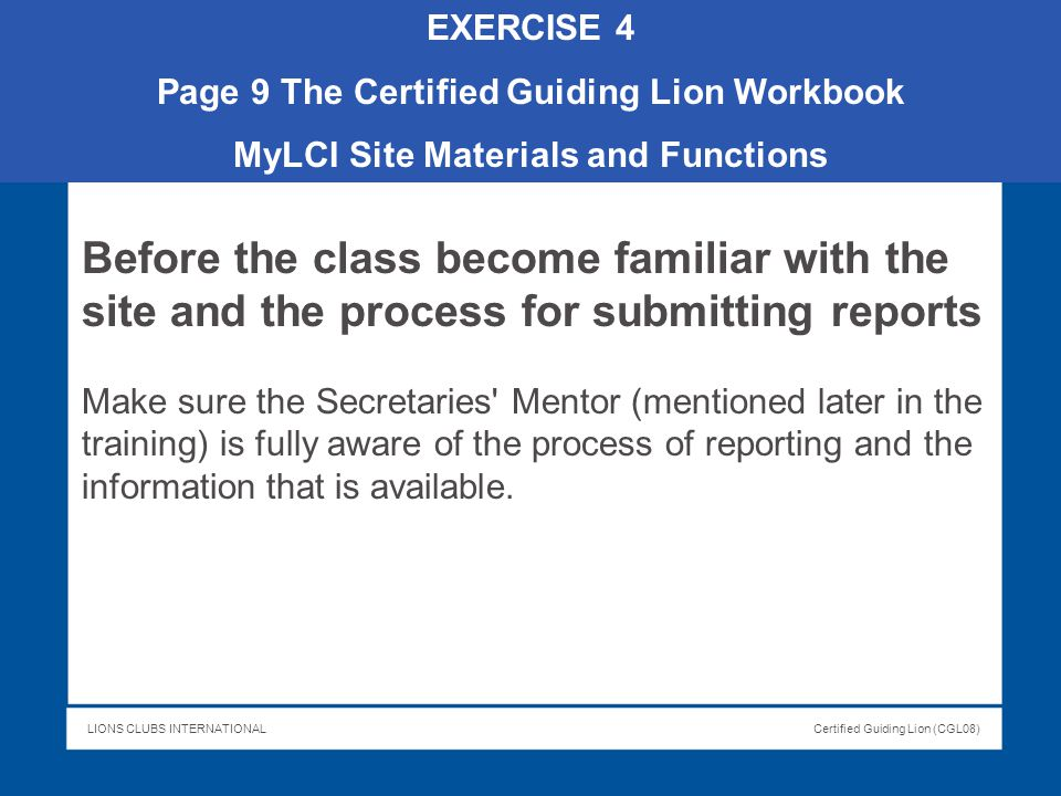 EXERCISE 4 Page 9 The Certified Guiding Lion Workbook. MyLCI Site Materials and Functions.