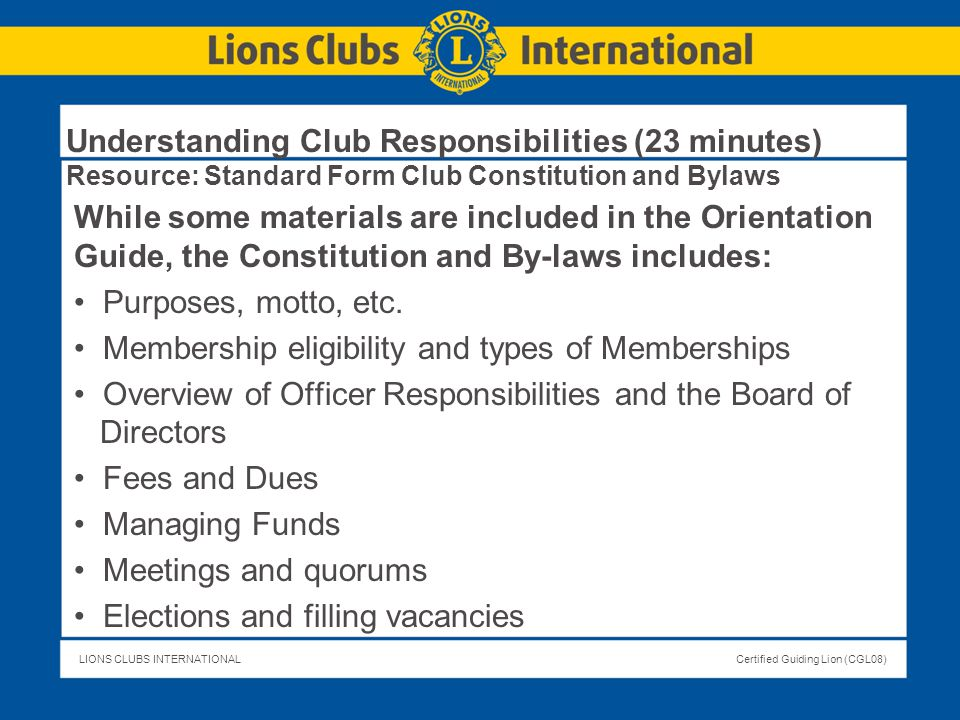 Understanding Club Responsibilities (23 minutes) Resource: Standard Form Club Constitution and Bylaws