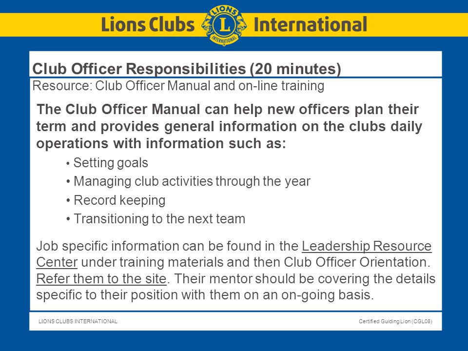 Club Officer Responsibilities (20 minutes) Resource: Club Officer Manual and on-line training