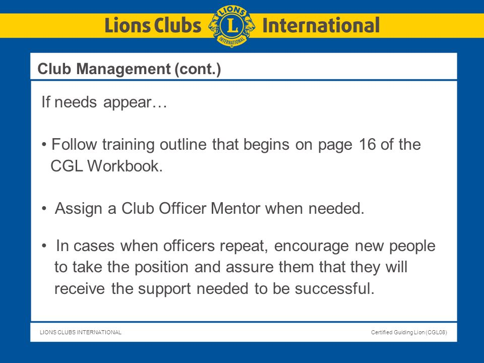 Follow training outline that begins on page 16 of the CGL Workbook.