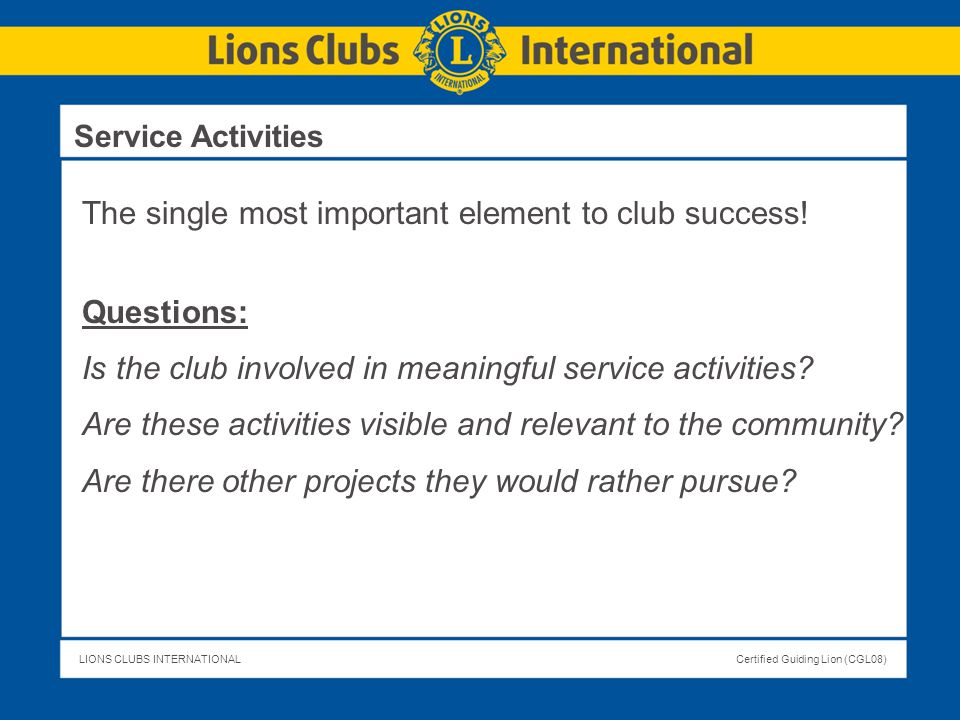 The single most important element to club success! Questions: