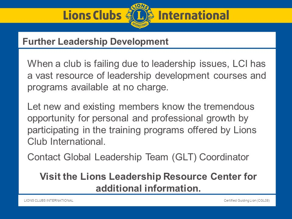 Visit the Lions Leadership Resource Center for additional information.