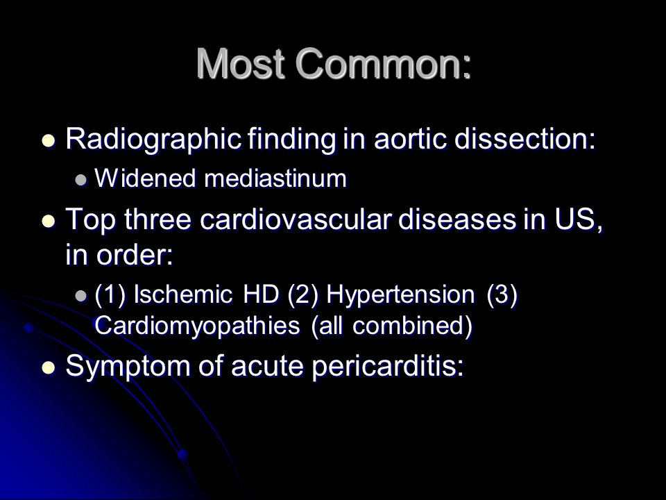 Most Common: Radiographic finding in aortic dissection: