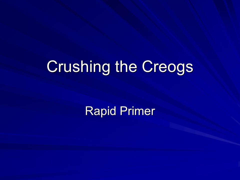 Crushing the Creogs Rapid Primer