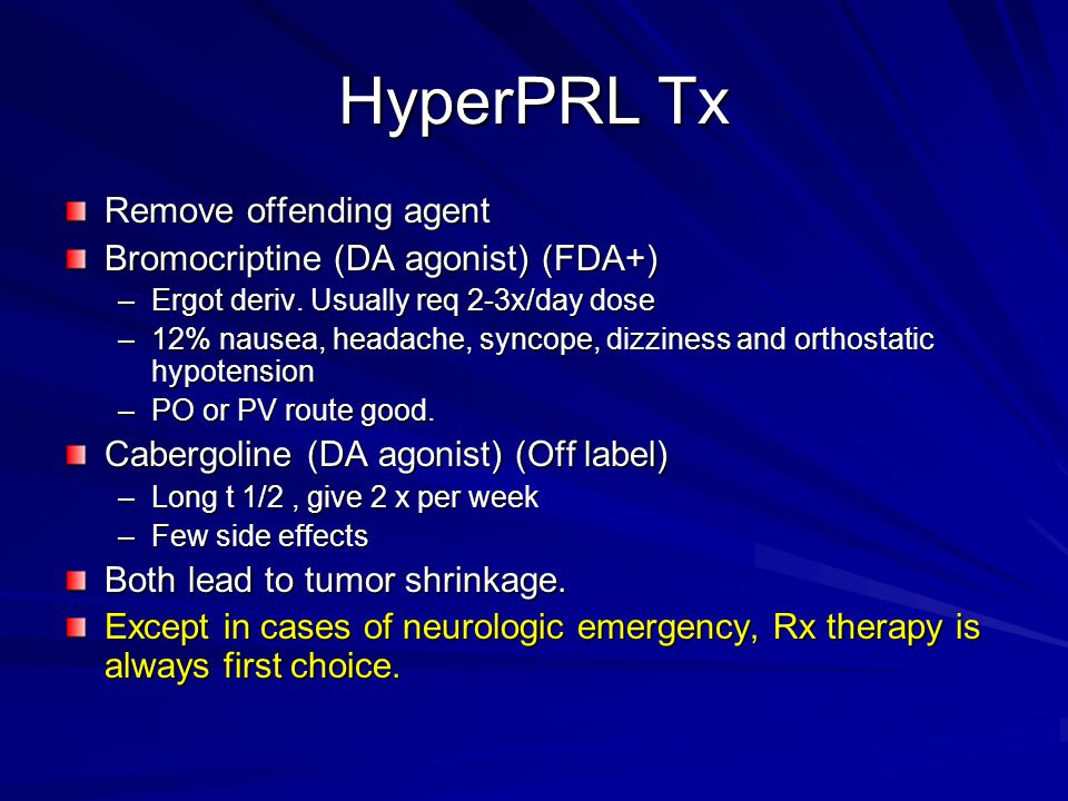 HyperPRL Tx Remove offending agent Bromocriptine (DA agonist) (FDA+)