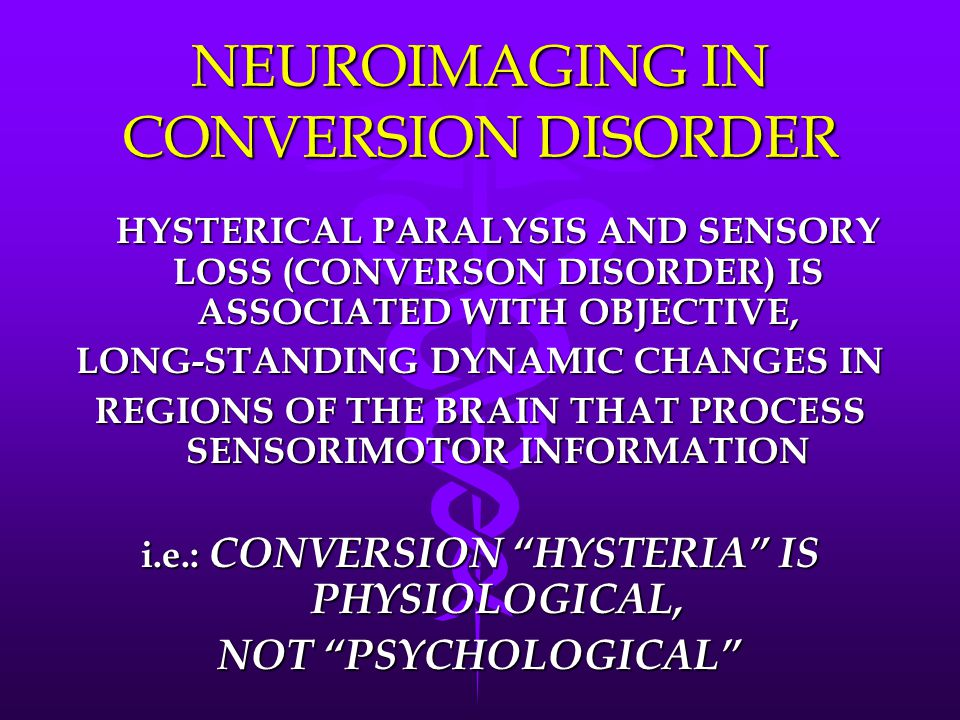 NEUROIMAGING IN CONVERSION DISORDER