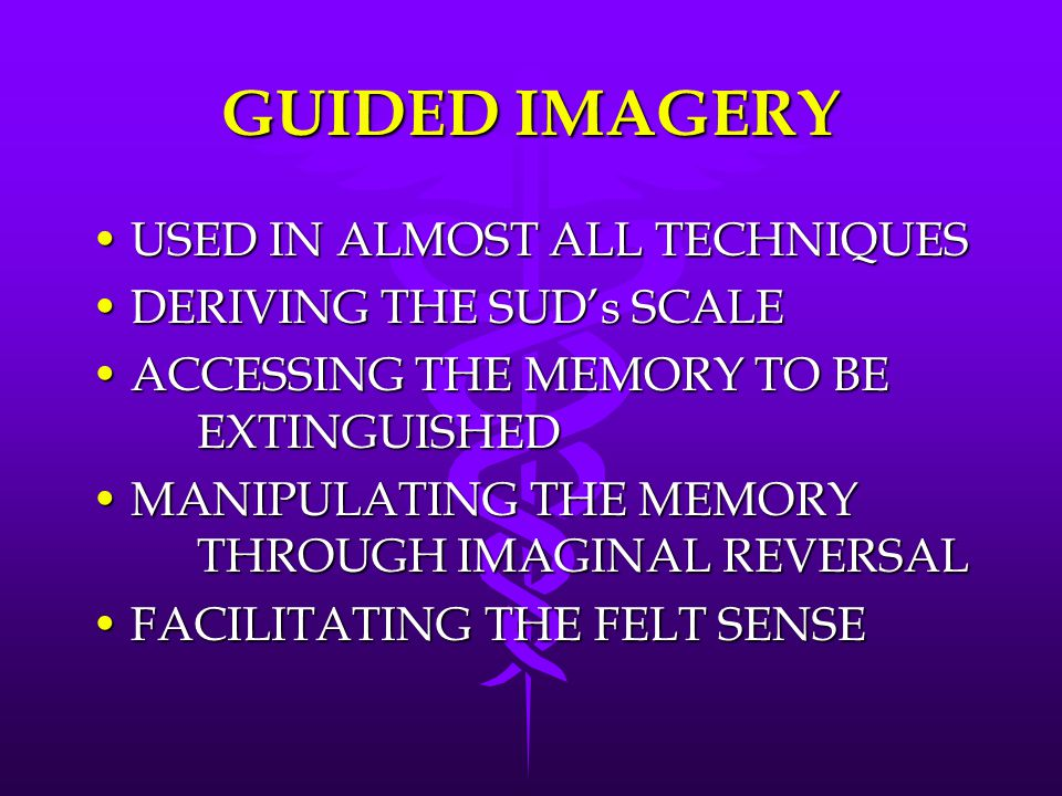GUIDED IMAGERY USED IN ALMOST ALL TECHNIQUES DERIVING THE SUD's SCALE